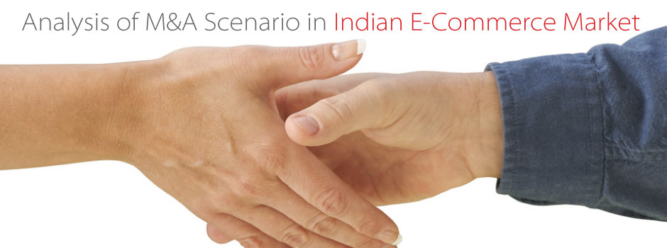 Analysis of M&A Scenario in Indian E-Commerce Market